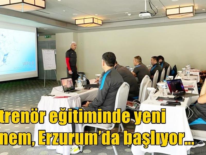Antrenör eğitiminde yeni dönem Erzurum'da başlıyor